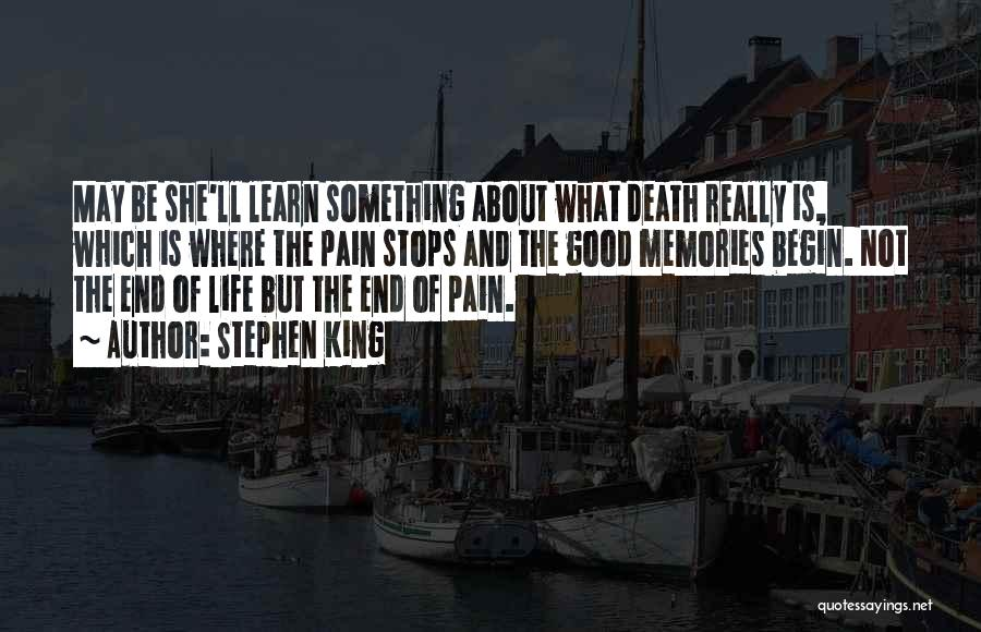 Death And Good Memories Quotes By Stephen King