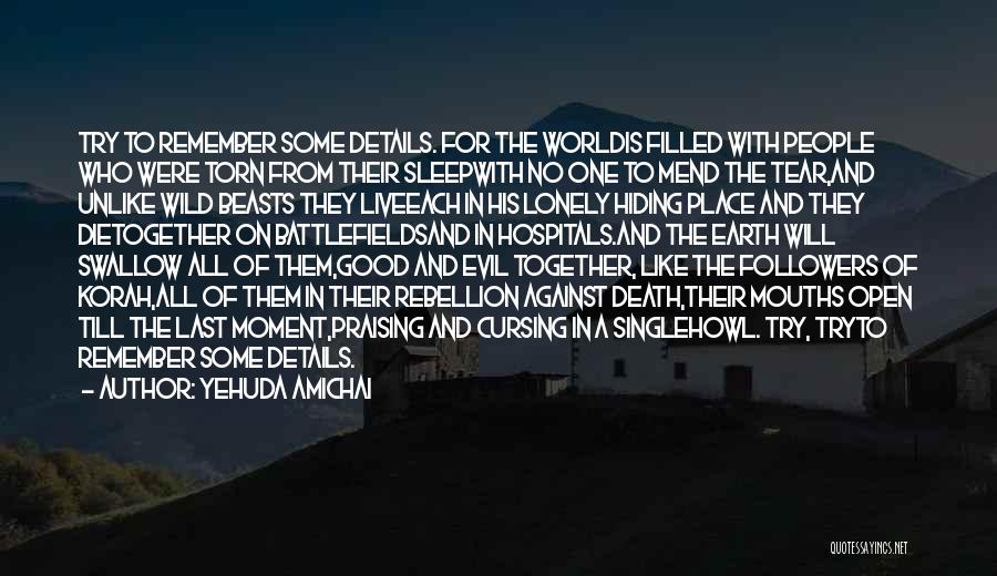 Death And Good Memories Quotes By Yehuda Amichai