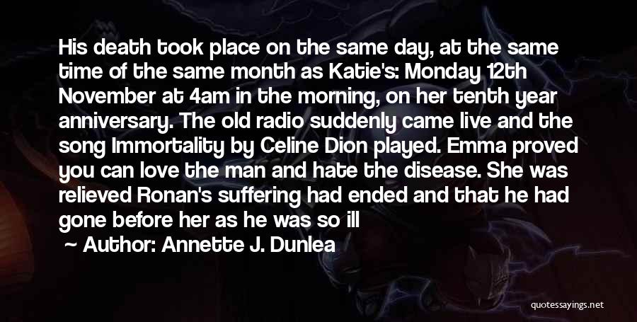 Death Anniversary Quotes By Annette J. Dunlea