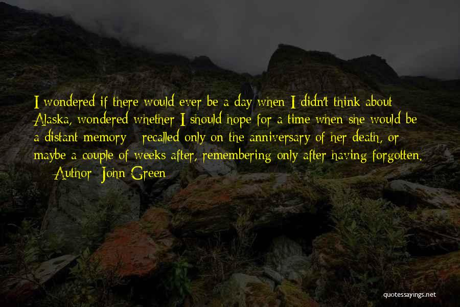 Death Anniversary Quotes By John Green