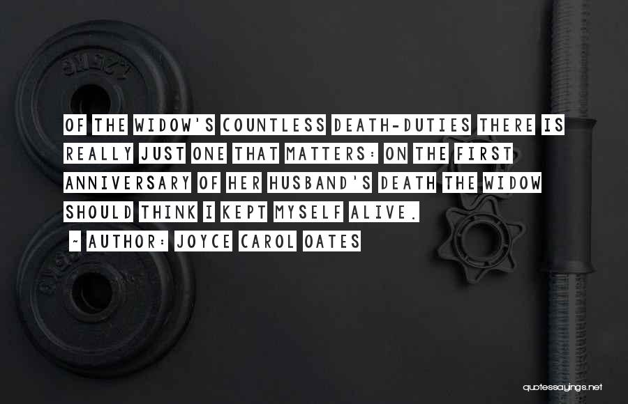 Death Anniversary Quotes By Joyce Carol Oates