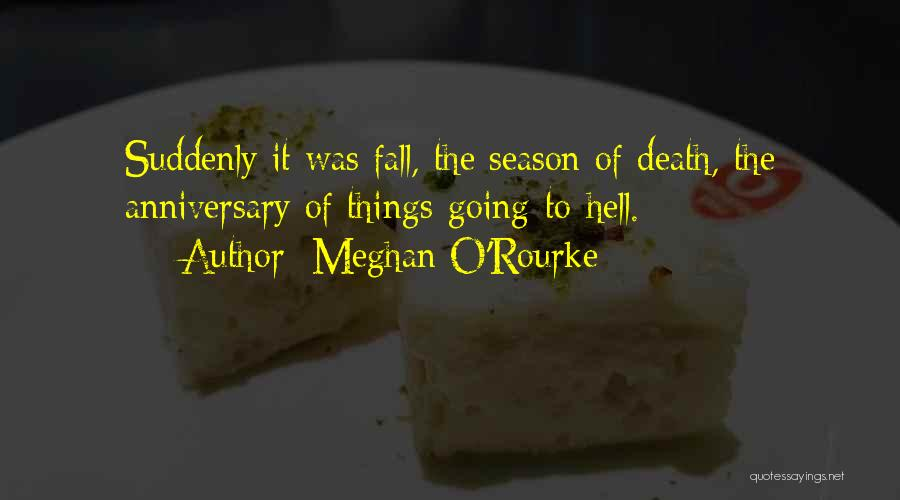 Death Anniversary Quotes By Meghan O'Rourke