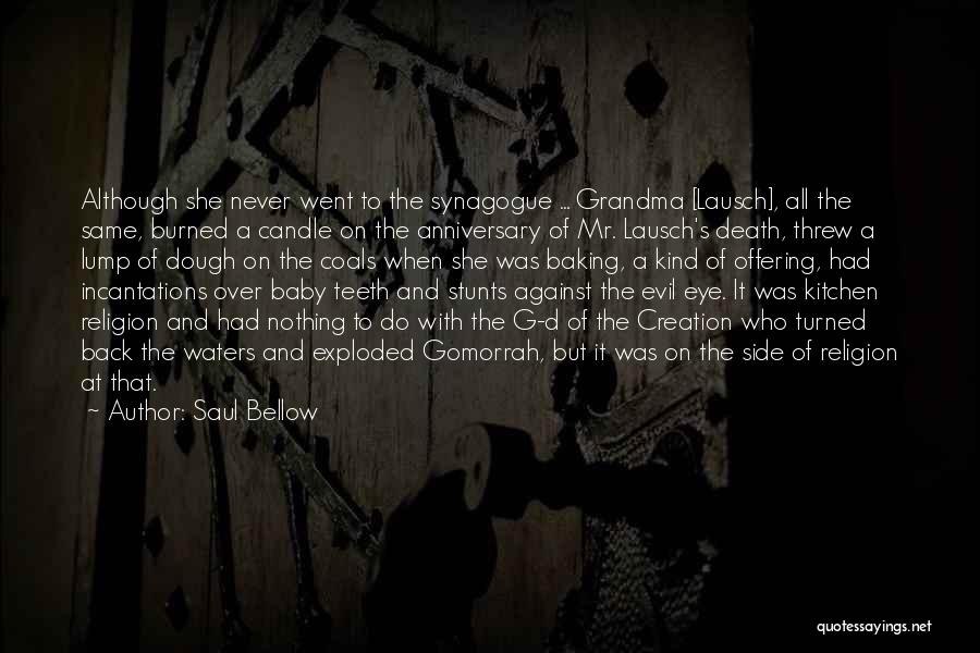 Death Anniversary Quotes By Saul Bellow