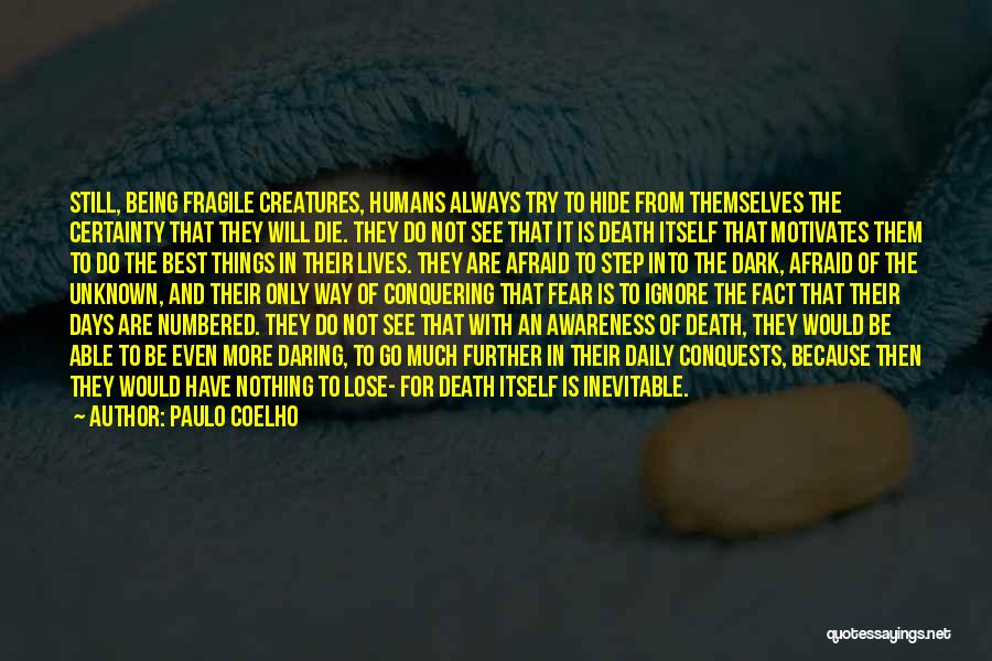 Death Being Inevitable Quotes By Paulo Coelho