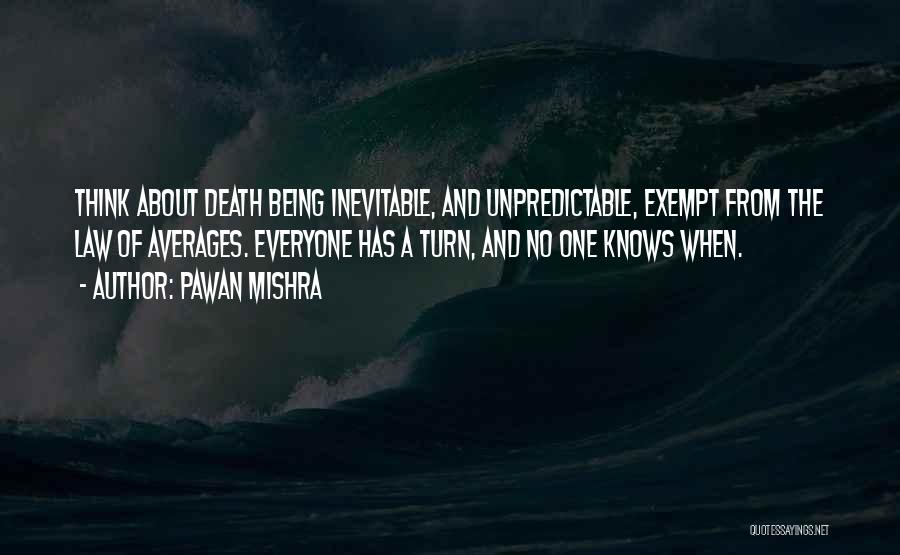 Death Being Inevitable Quotes By Pawan Mishra