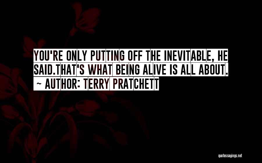 Death Being Inevitable Quotes By Terry Pratchett
