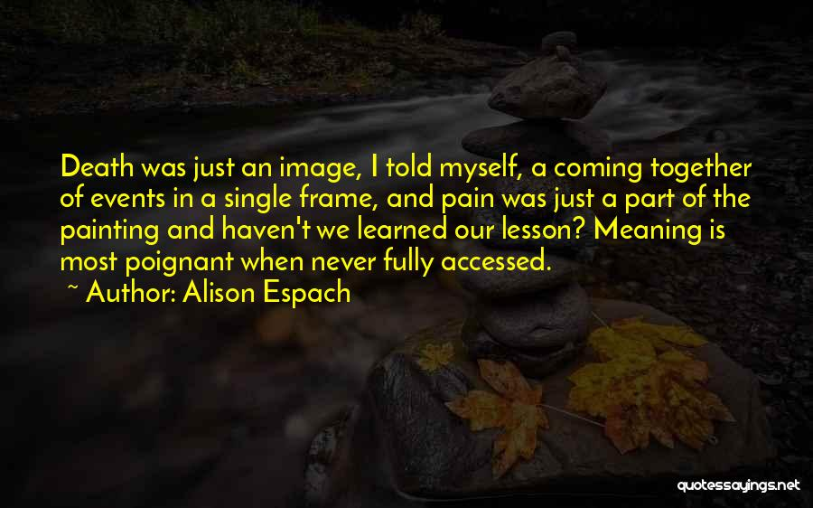 Death Coming Too Soon Quotes By Alison Espach