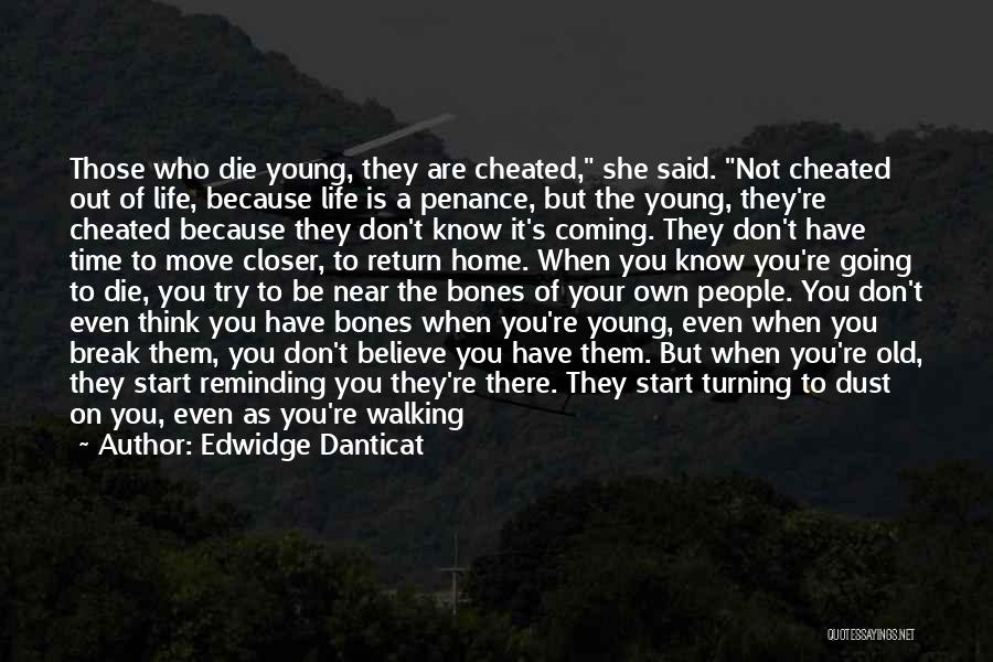 Death Coming Too Soon Quotes By Edwidge Danticat