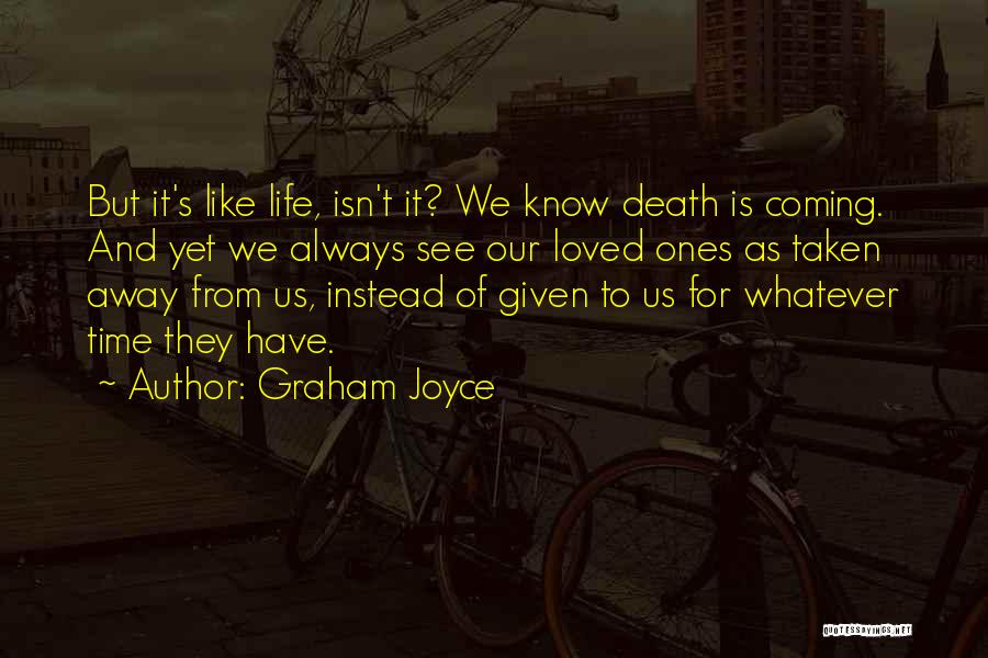 Death Coming Too Soon Quotes By Graham Joyce