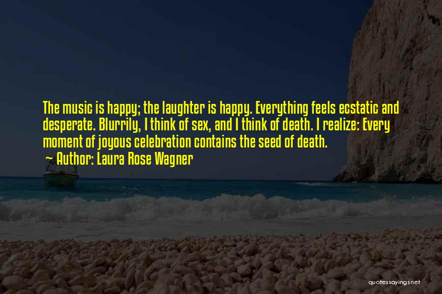 Death Coming Too Soon Quotes By Laura Rose Wagner