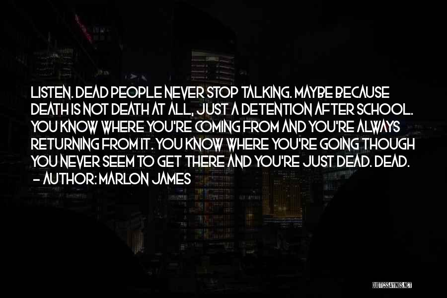 Death Coming Too Soon Quotes By Marlon James