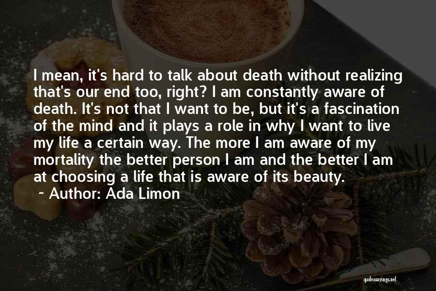Death End Of Life Quotes By Ada Limon