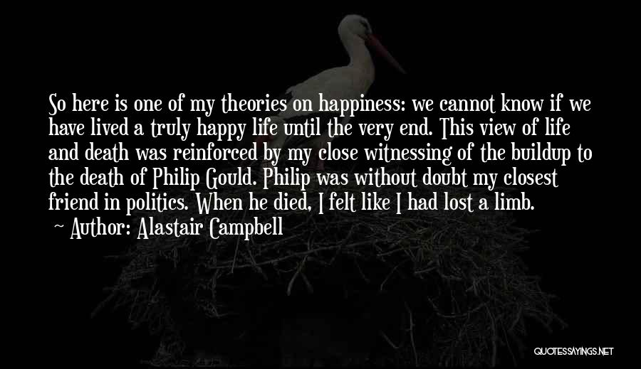Death End Of Life Quotes By Alastair Campbell