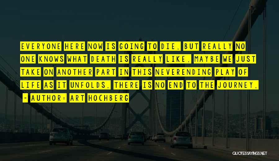 Death End Of Life Quotes By Art Hochberg