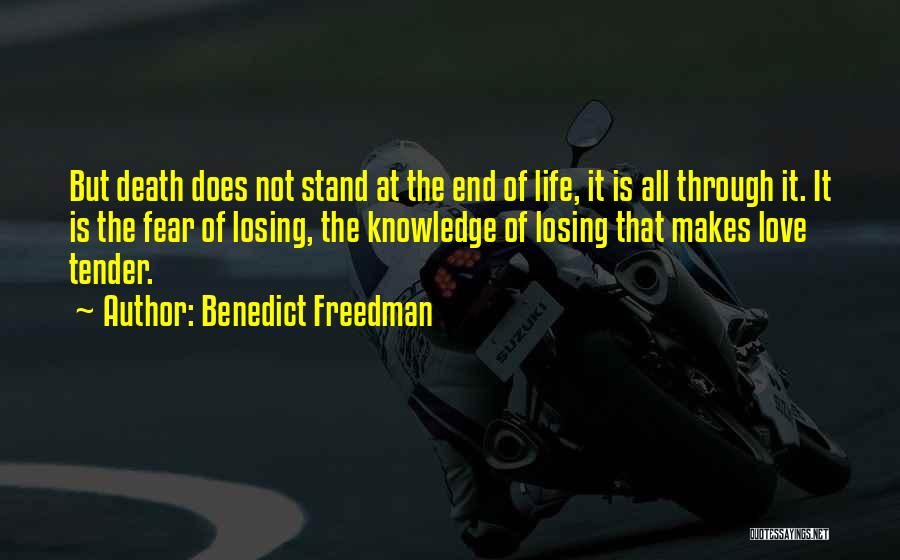 Death End Of Life Quotes By Benedict Freedman