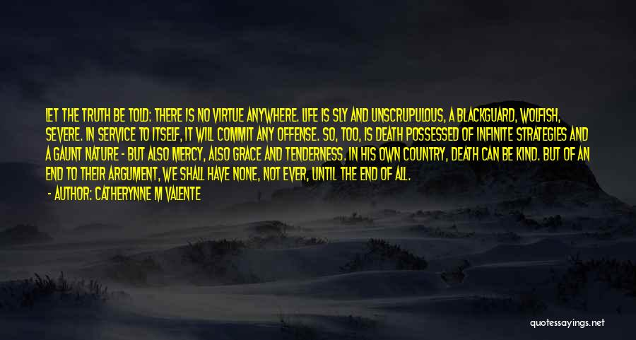 Death End Of Life Quotes By Catherynne M Valente