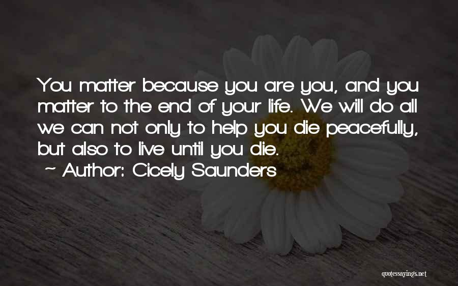 Death End Of Life Quotes By Cicely Saunders