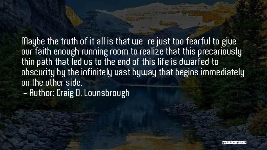 Death End Of Life Quotes By Craig D. Lounsbrough
