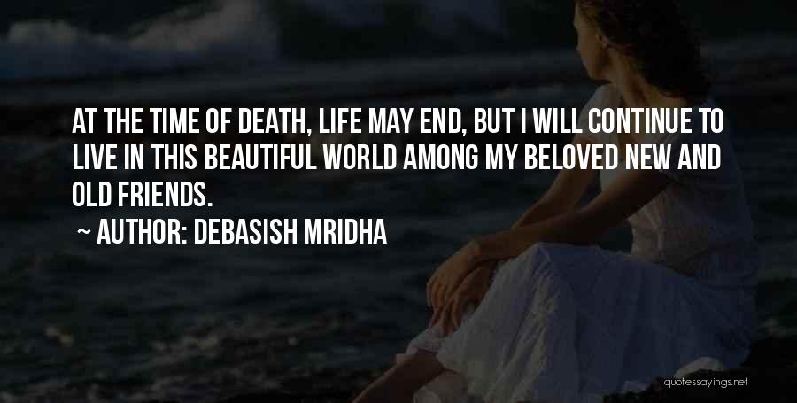 Death End Of Life Quotes By Debasish Mridha