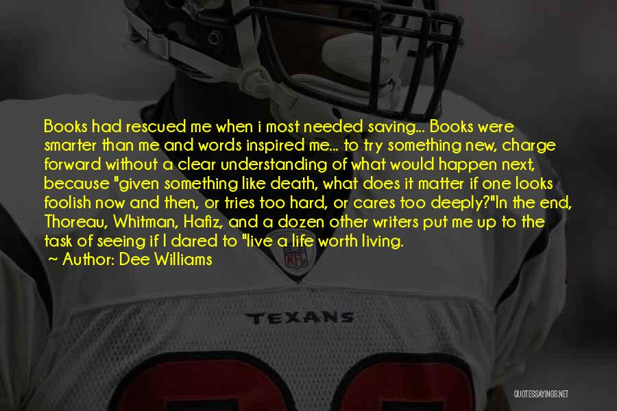 Death End Of Life Quotes By Dee Williams