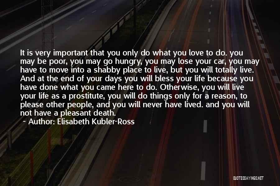 Death End Of Life Quotes By Elisabeth Kubler-Ross
