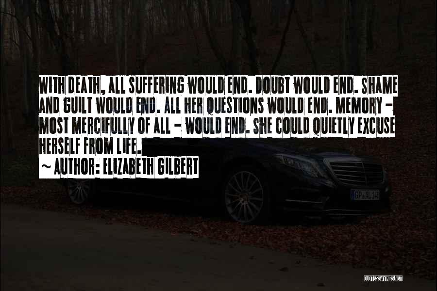 Death End Of Life Quotes By Elizabeth Gilbert
