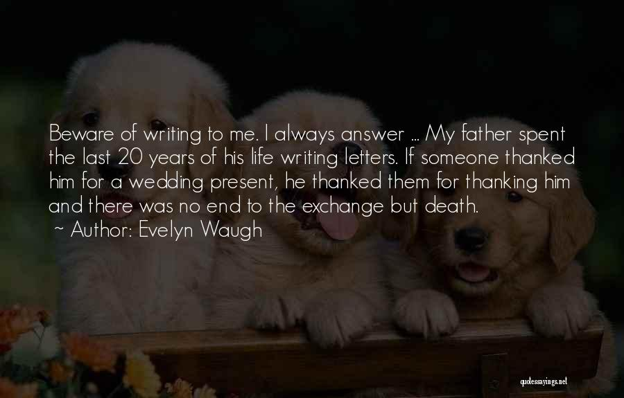 Death End Of Life Quotes By Evelyn Waugh