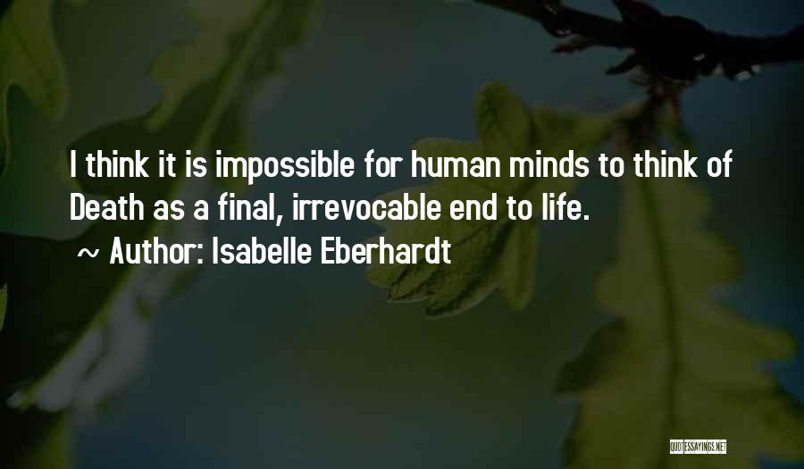 Death End Of Life Quotes By Isabelle Eberhardt