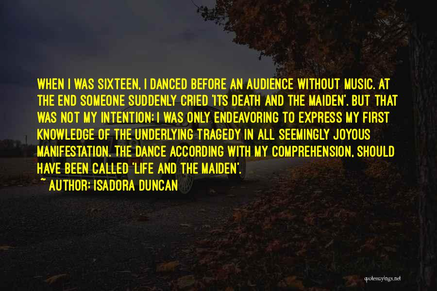 Death End Of Life Quotes By Isadora Duncan