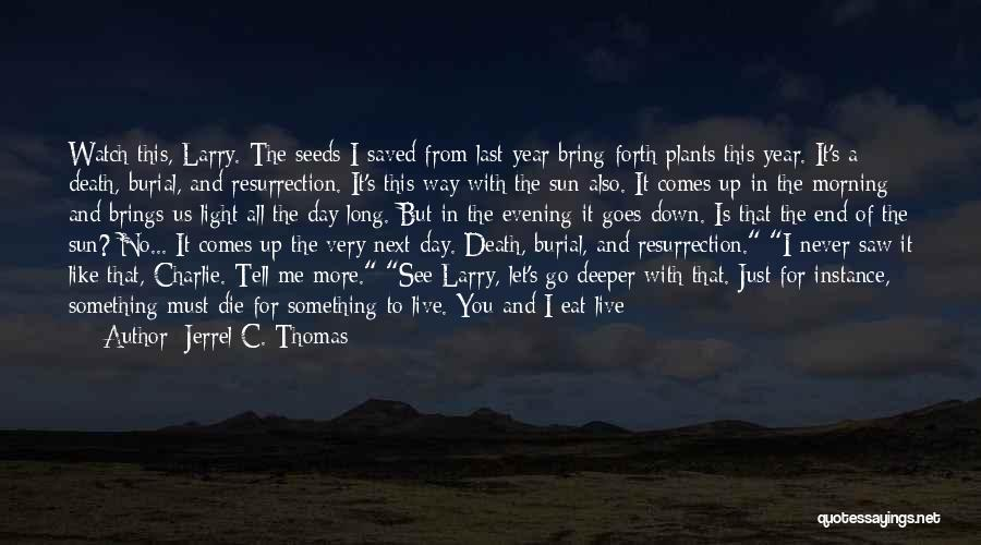 Death End Of Life Quotes By Jerrel C. Thomas