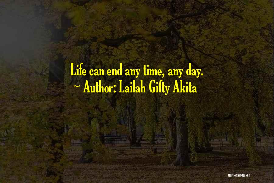 Death End Of Life Quotes By Lailah Gifty Akita