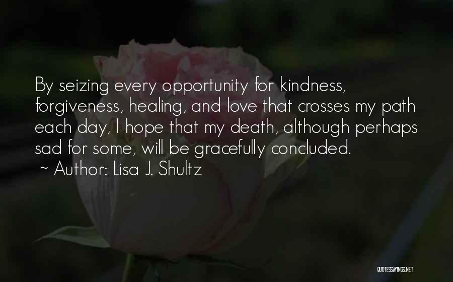 Death End Of Life Quotes By Lisa J. Shultz