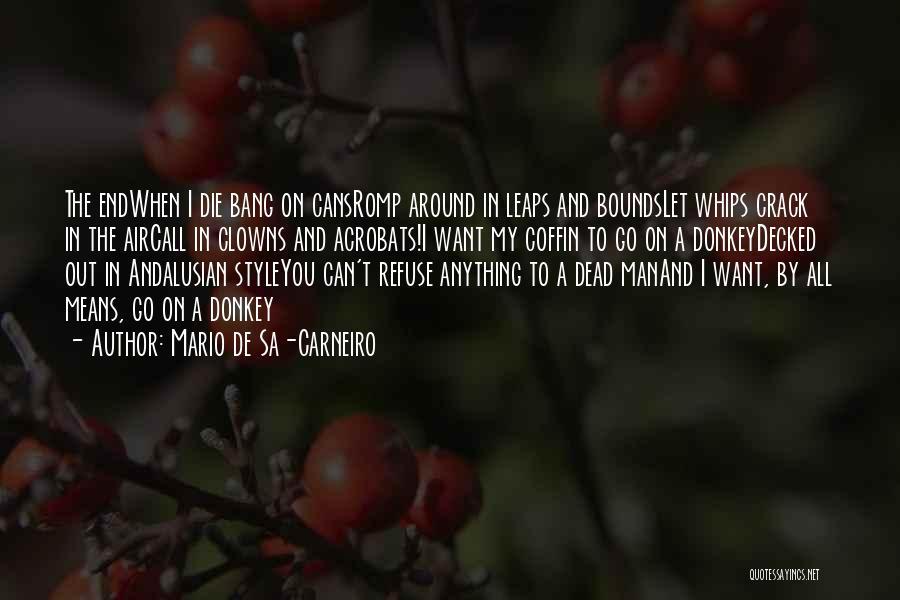 Death End Of Life Quotes By Mario De Sa-Carneiro