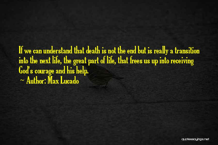 Death End Of Life Quotes By Max Lucado