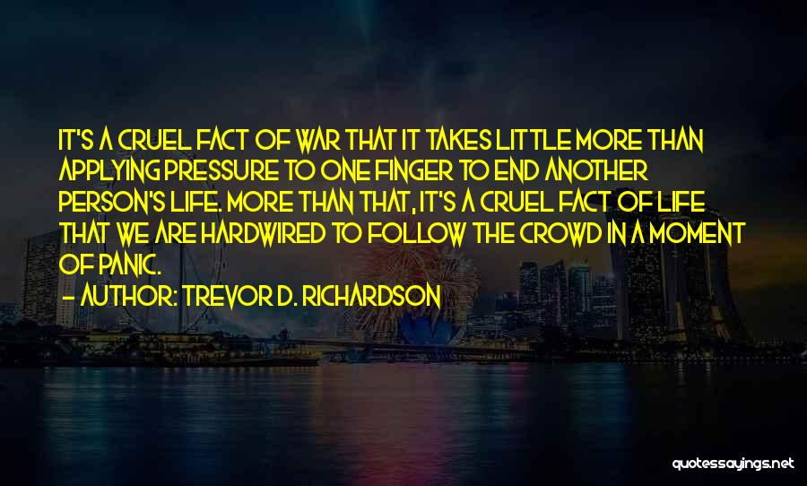 Death End Of Life Quotes By Trevor D. Richardson