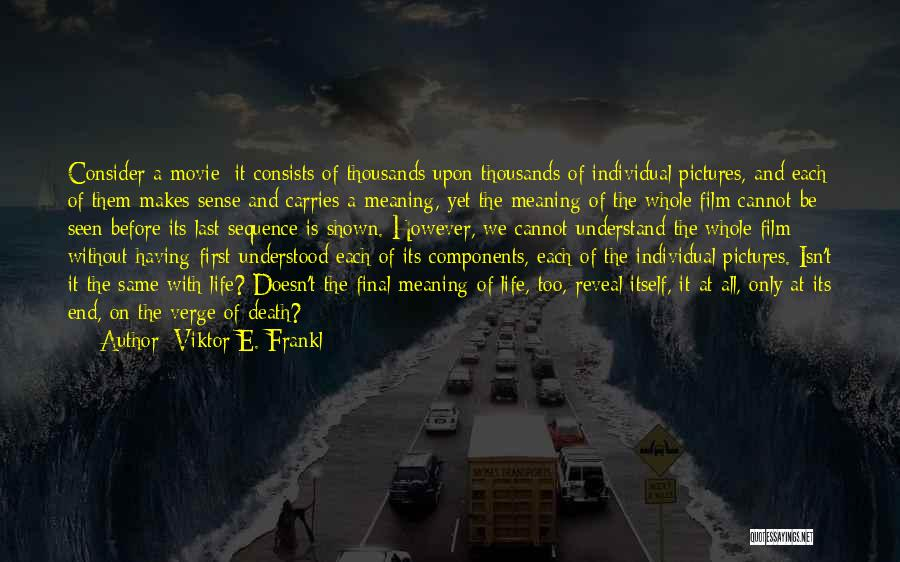Death End Of Life Quotes By Viktor E. Frankl