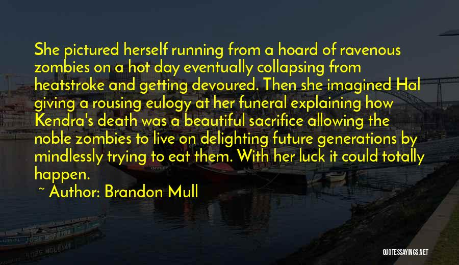 Death Eulogy Quotes By Brandon Mull