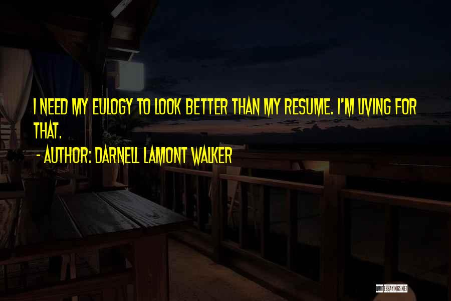 Death Eulogy Quotes By Darnell Lamont Walker