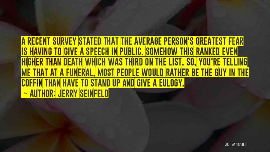 Death Eulogy Quotes By Jerry Seinfeld