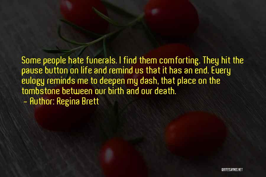 Death Eulogy Quotes By Regina Brett