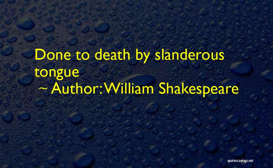 Death Eulogy Quotes By William Shakespeare