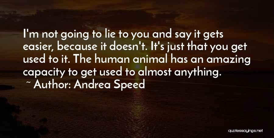 Death Gets Easier Quotes By Andrea Speed