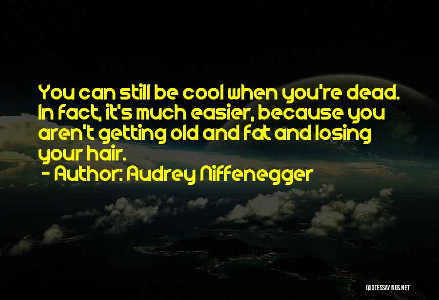 Death Gets Easier Quotes By Audrey Niffenegger
