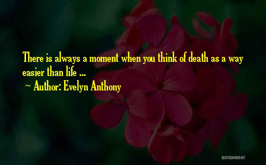 Death Gets Easier Quotes By Evelyn Anthony