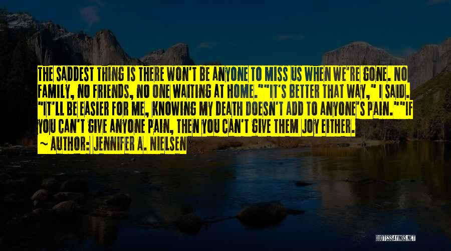 Death Gets Easier Quotes By Jennifer A. Nielsen
