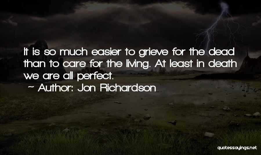 Death Gets Easier Quotes By Jon Richardson