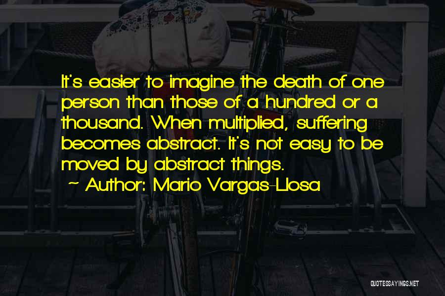 Death Gets Easier Quotes By Mario Vargas-Llosa