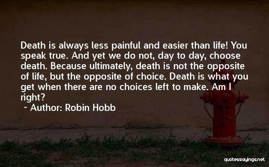 Death Gets Easier Quotes By Robin Hobb