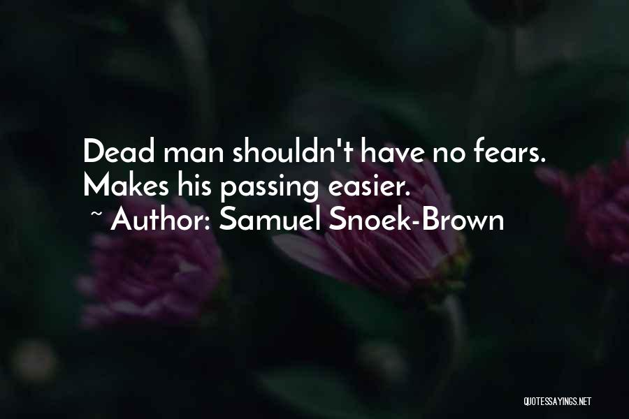 Death Gets Easier Quotes By Samuel Snoek-Brown