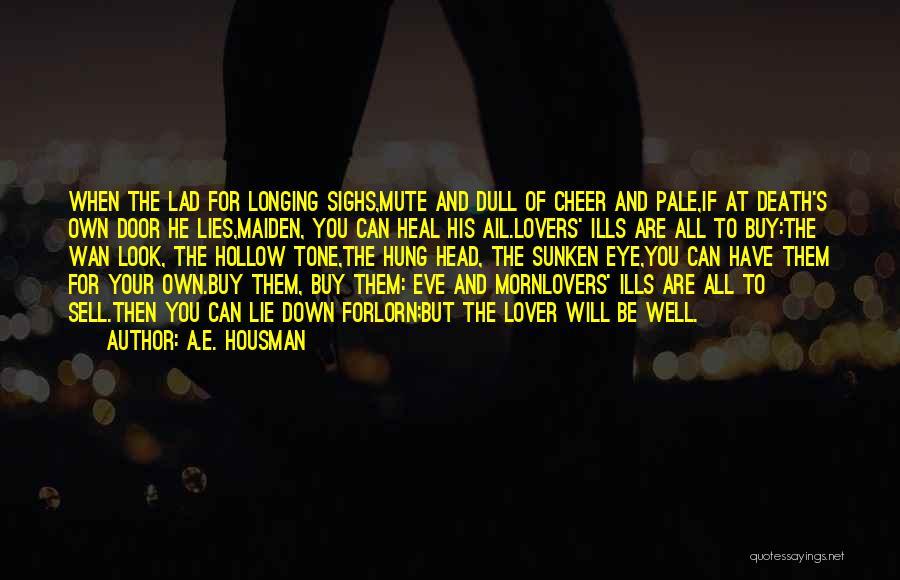 Death Head Quotes By A.E. Housman